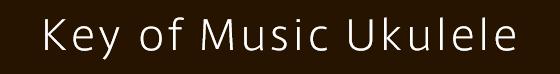 Key of Music Ukulele