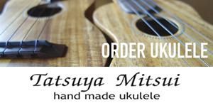Tatsuya Mitsui ORDER UKULELE